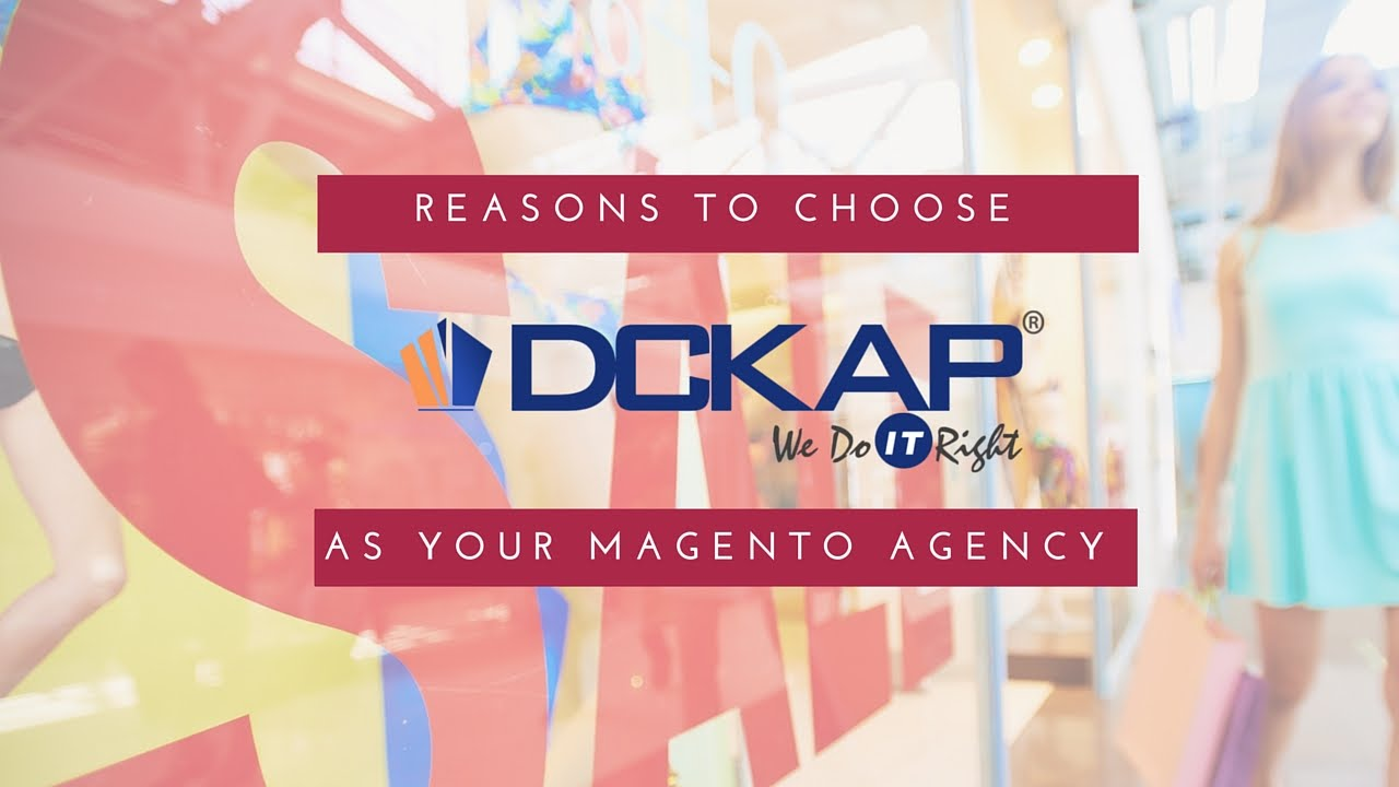 Why Choose DCKAP as Your Magento Agency ? - YouTube
