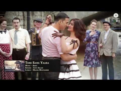 Tere Sang Yaara   FULL SONG   Rustom  ...