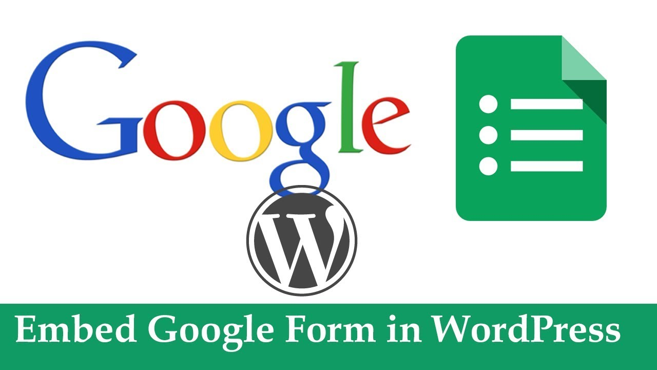 How to Embed Google Form in WordPress - YouTube