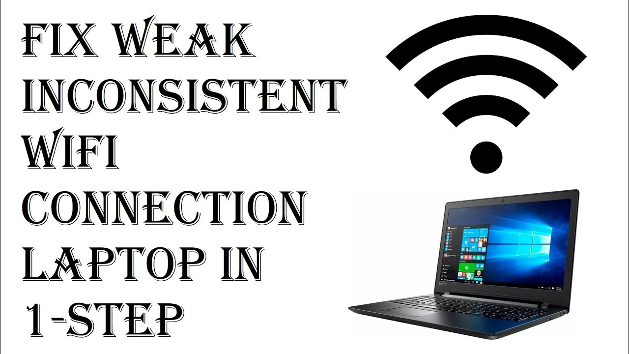 How To Fix Wifi Connection on Laptop - How to Fix Weak Inconsistent  Internet Wifi Signal Laptop
