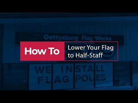 How To Lower Your Flag To Half Staff