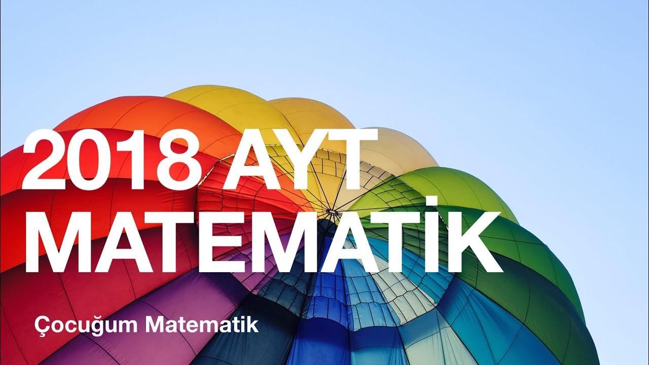 2018 AYT Matematik çözümler