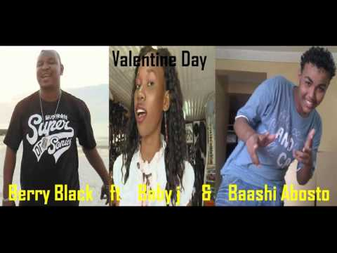 Valentine Day  Berry Black ft Baby j & Baashi Abosto
