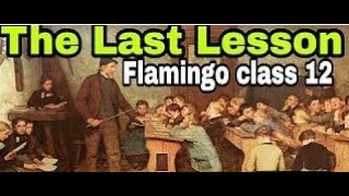 Class-12th || The last lesson || summary on hindi || By sonia wadhwa