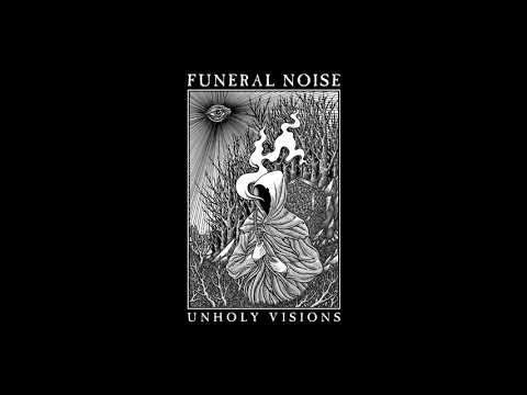 Funeral Noise - Unholy Visions (2021) (New Full EP)