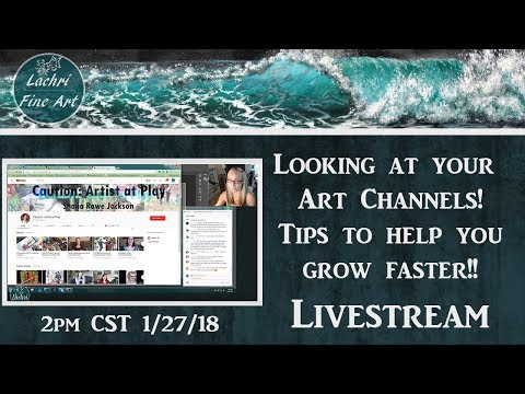 Tips to help your Art Channel Grow Faster!  Reviewing your channels w/  Lachri
