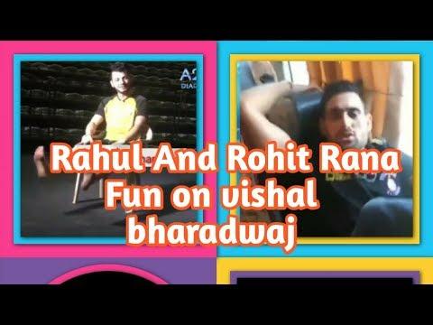 Rahul and Rohit fun on vishal bharadwaj || By A2Z Diaries ||