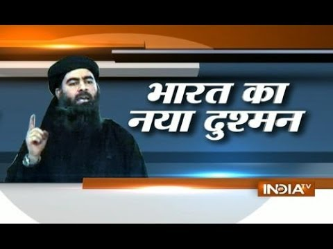 ISIS Abu Bakr al-Baghdadi India's new Threat