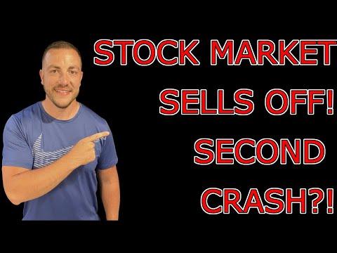 STOCK MARKET SELLS OFF! SECOND CRASH HERE!?