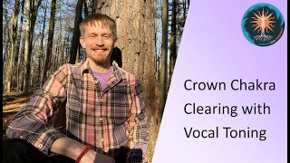 Crown Chakra Clearing with Vocal Toning