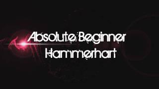 Absolute Beginner Hammerhart HQ