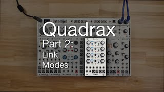 Quadrax Link Modes