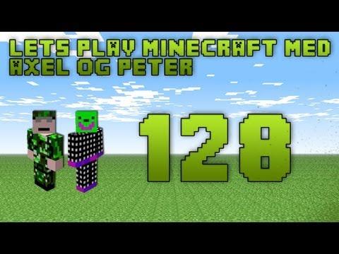 """Lets play Minecraft med Axel og Peter - Ep.128 """"john+Ras=sød hvalp"""""""