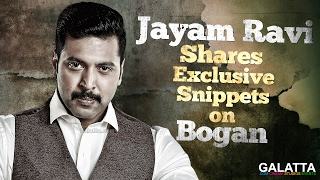 Must Watch : Jayam Ravi Shares Exclusive Snippets on Bogan