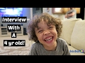 INTERVIEW WITH A 4 YEAR OLD!