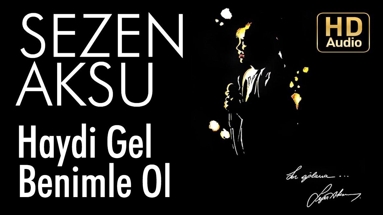 Sezen Aksu Haydi Gel Benimle Ol Official Audio Youtube