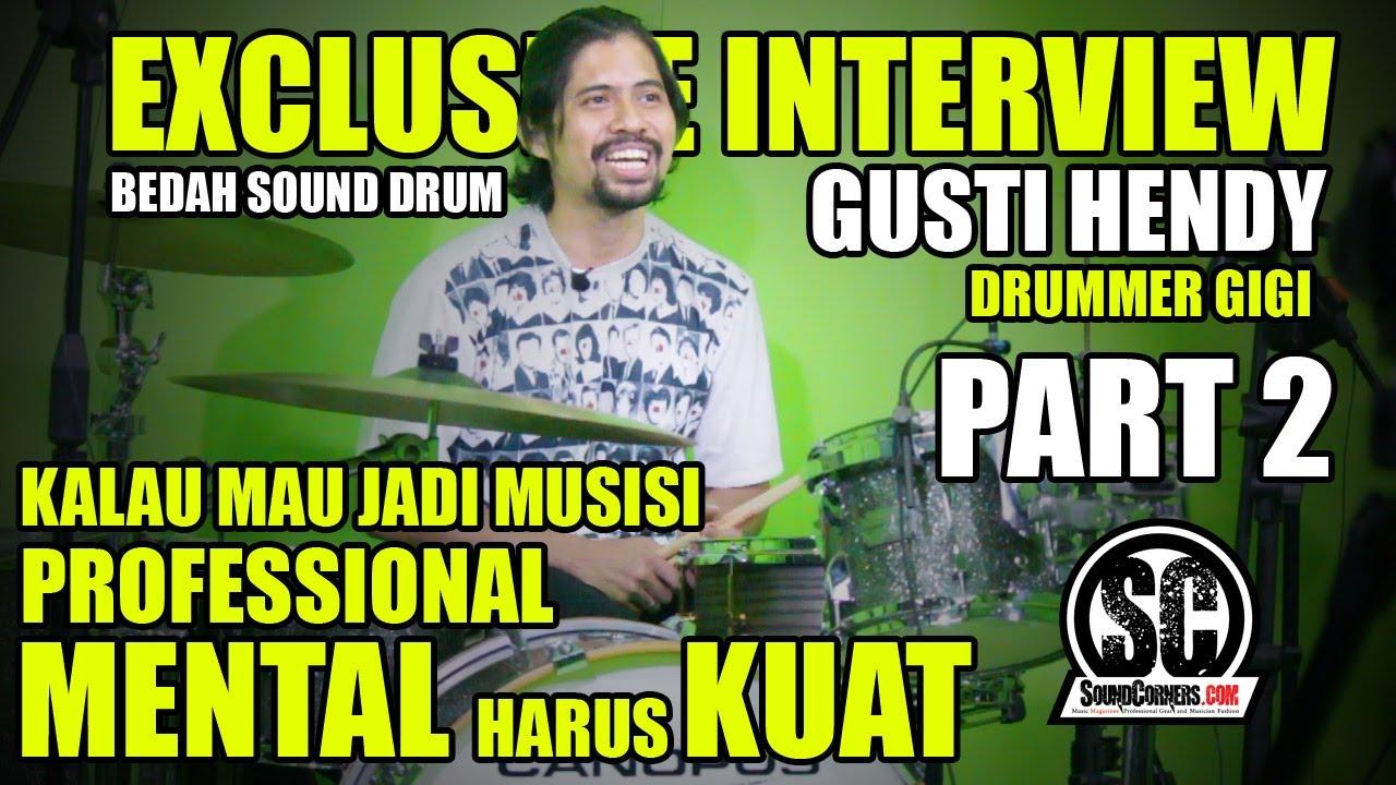 GUSTI HENDY EXCLUSIVE INTERVIEW PART 2 : Kalau Mau  Jadi Musisi Professional MENTAL Harus KUAT