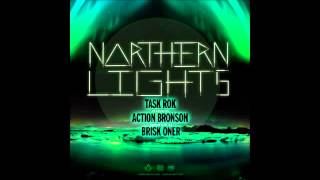 TaskRok Ft Action Bronson - Northern Lights