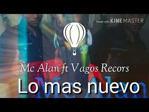 """Mc Alan ft Vagos Recors""""Dime Porque Te Fuiste"""
