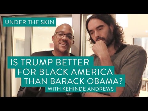 Is Trump Better For Black America Than Barack Obama? | Under The Skin with Russell Brand