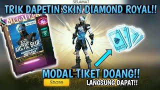CARA DAPETIN SKIN DIAMOND ROYAL!! MENGGUNAKAN TIKET!! GARENA-FREE