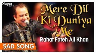 Download Lagu Mere Dil Ki Duniya Me by Rahat Fateh Ali Khan With Lyrics - Hindi Sad Songs - Nupur Audio mp3