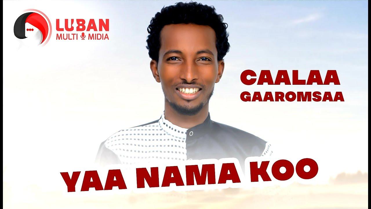 Download Caalaa Gaaromsaa #YaaNamakoo New Ethiopian Oromo Music Video 2021 ( Official Video )#Gelana_Garomsa