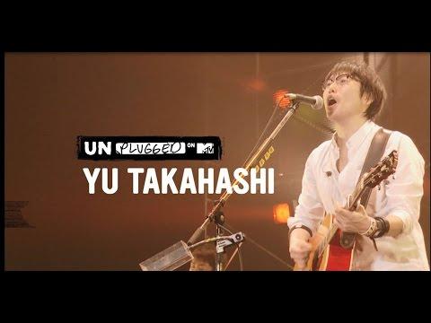 "高橋優 - ""MTV Unplugged:Yu takahashi""開催決定!"