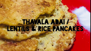 Thavala Adai | Sindhu's Kitchen Recipes | Lentils and Rice Pancakes | Thavala Vadai | Tasty Recipes