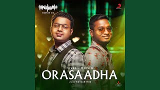 Orasaadha (Madras Gig)