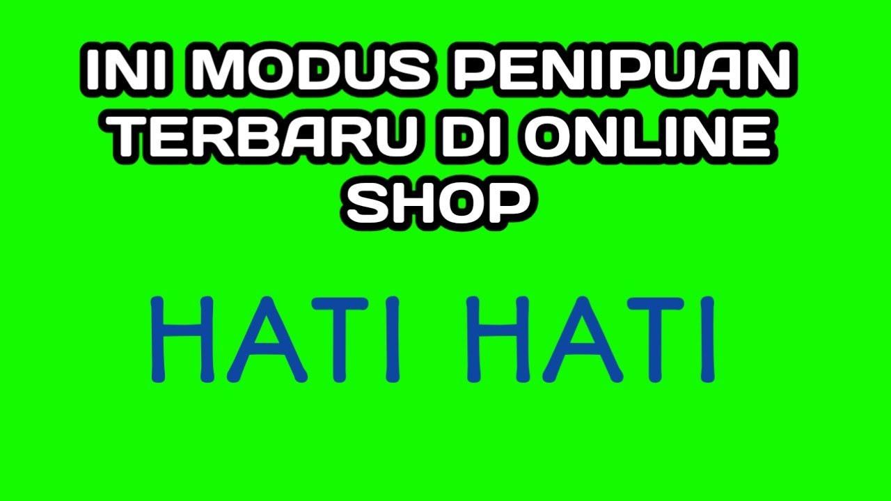 Modus Penipu Terbaru Di Online Shop Youtube