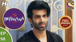 Ek Deewaana Tha - Ep 98 - Full Episode - 7th March, 2018