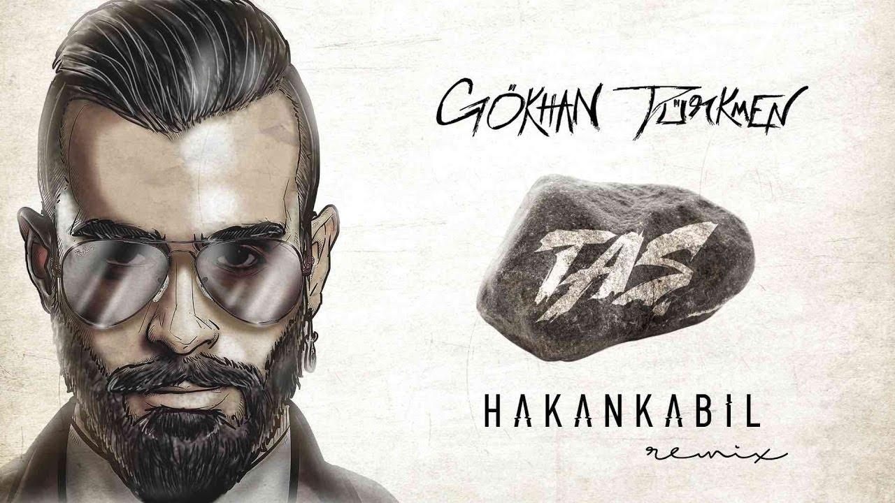 Gökhan Türkmen - Taş (Hakan Kabil Remix)
