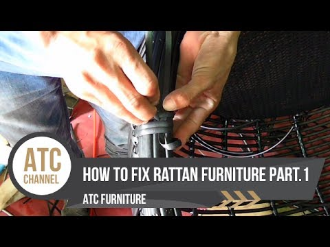 How to Fix Rattan Furniture | Part 1 | ATC Furniture 2017 ...
