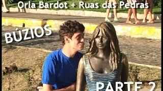 Orla Bardot + Rua das Pedras - Búzios | PARTE 2