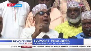 LAPSSET Progress: Lamu elders want more locals hired as they claim bias in recruitment
