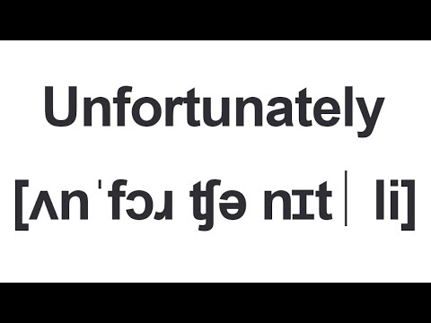 How to say UNFORTUNATELY in American English
