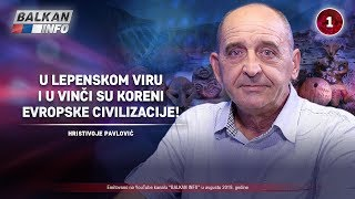 INTERVJU: Hristivoje Pavlović - U Lepenskom viru i Vinči su koreni evropske civilizacije (19.8.2019)