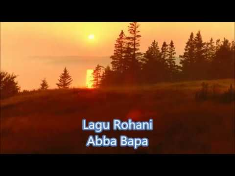 Lirik Lagu Rohani Kristen - Abba Bapa
