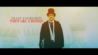 Erast Fandorin / Party like a Russian