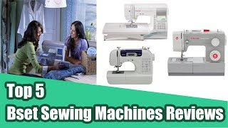 5 Best Sewing Machines Reviews 2017