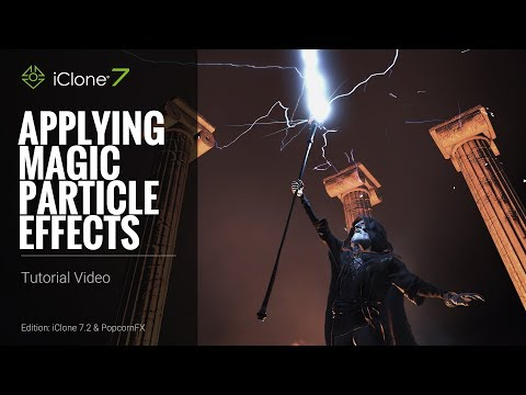 iClone 7.2 Tutorial - Applying Magic Particle Effects