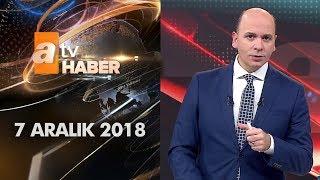 Atv Ana Haber   7 Aralık 2018