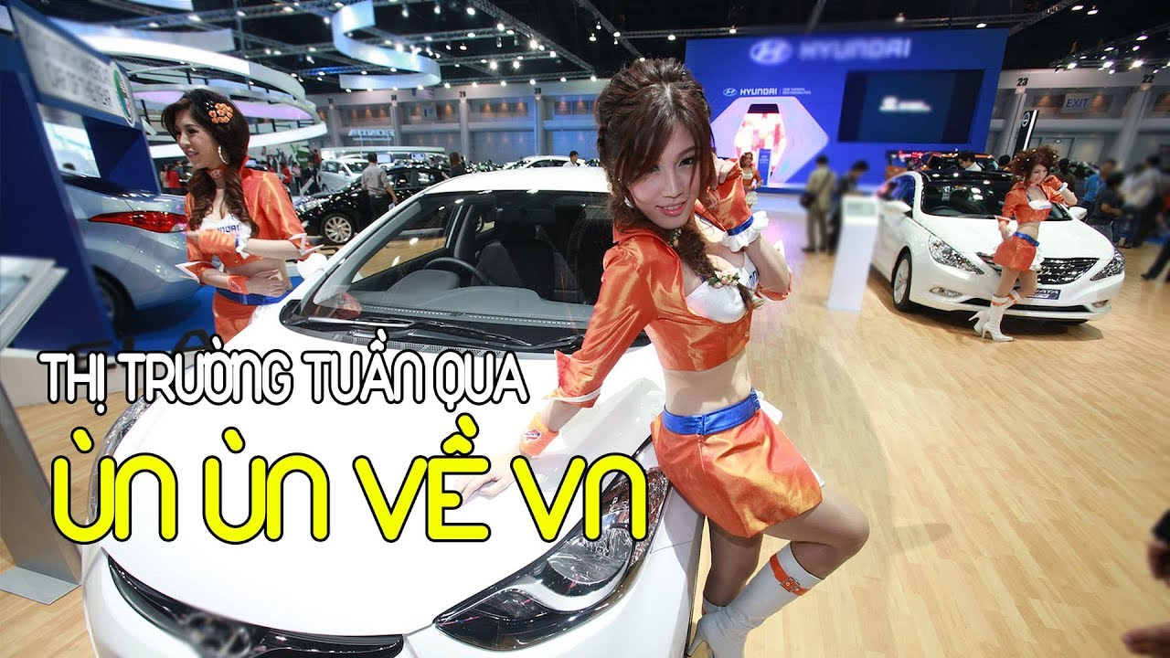 Ô tô nguyên chiếc các loại chủ yếu nhập từ Thái Lan về VN tuần qua #txh