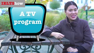 IELTS: A TV Program/ Series [Luyện thi IELTS Speaking 8.5]
