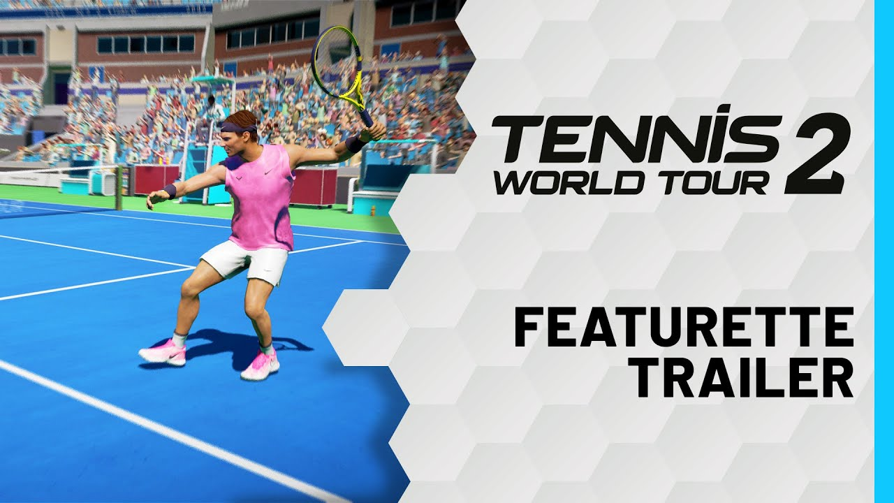 Tennis World Tour 2 - Featurette Video
