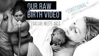 My Natural Birth Video/* Raw and Emotional* Labour and Delivery Vlog- Evaliah meets Arlo