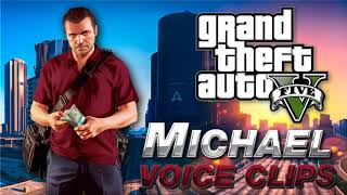Michael Voice Clips / Quotes - GTA V - Grand theft Auto 5 - Funny