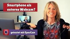 Das Smartphone als externe Webcam nutzen - Mit EpocCam getestet