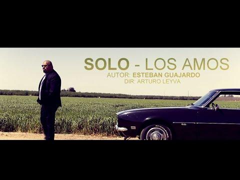Los Amos - Solo  (Video Oficial)